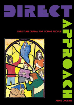 Direct Approach: Christian Drama for Young People