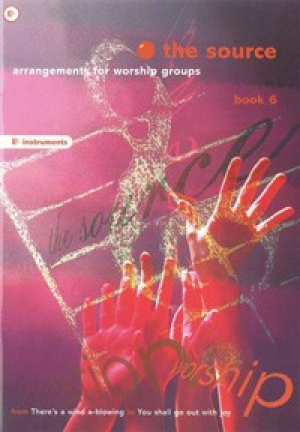 The Source : Bk. 6. Arrangements for Worship Groups (E Flat Instruments)