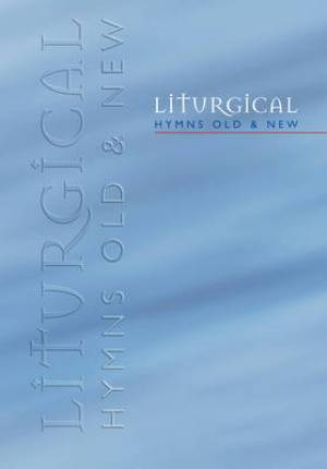 Liturgical Hymns Old and New : People's Copy (plastic)