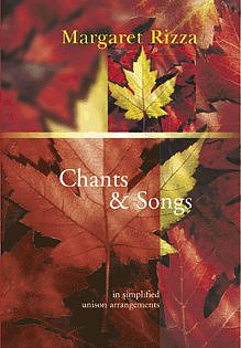 Chants and Songs: In Simplified Unison Arrangements