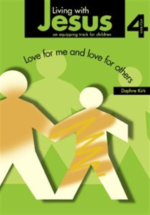 Living with Jesus Book 4: Love for Me and Love for Others