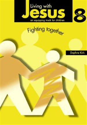 Living with Jesus Book 8: Fighting Together