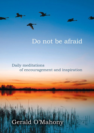 Do Not Be Afraid: Daily Meditations of Encouragement and Inspiration