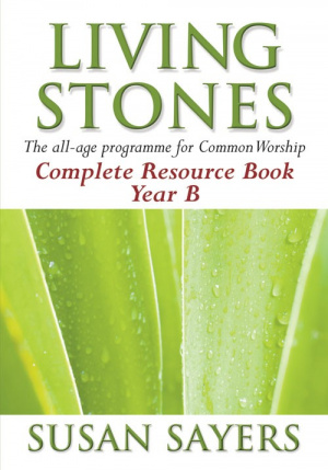 Living Stones: Complete Resource Book, Year B