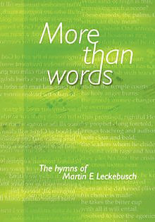 More Than Words: The Hymns of Martin E.Leckerbusch