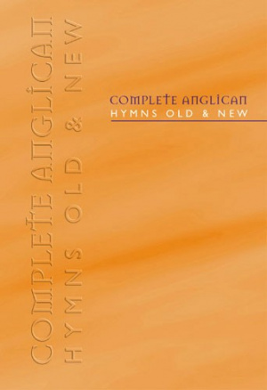 Complete Anglican Hymns Old and New: Words & Music Edition