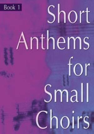 Short Anthems for Small Choirs