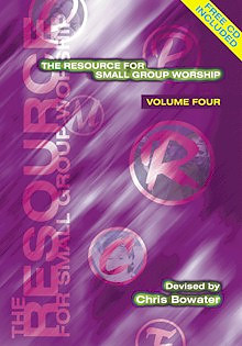 The Resource for Small Group Worship : V. 4