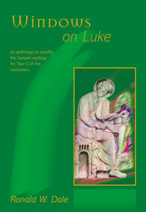 Windows on Luke: An Anthology to Amplify the Gospel Readings for Year C of the Lectionary