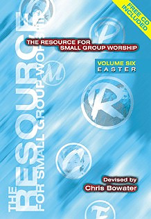 The Resource for Small Group Worship : V. 6. Easter