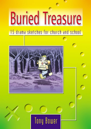 Buried Treasure: 15 Drama Sketches for Church and School