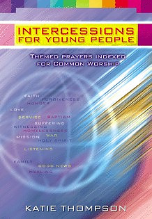 Intercessions for Young People: Themed Prayers Indexed for Common Worship