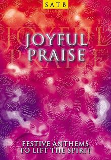 Joyful Praise SATB