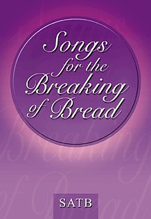 Songs for the Breaking of Bread SATB