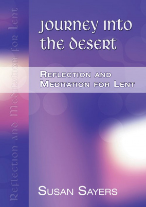 Journey into the Desert: Reflections and Meditations for Lent