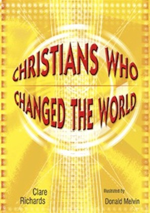 Christians Who Changed The World