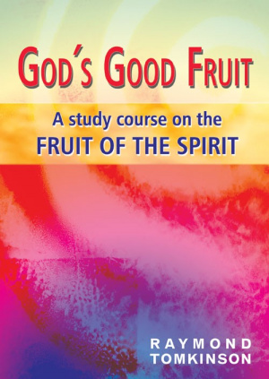 God's Good Fruit: A Study Course on the Fruit of the Spirit