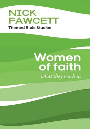 Women of Faith: What They Teach Us