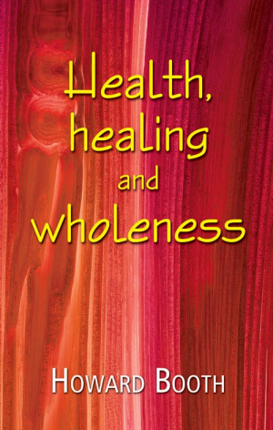 Health, Healing and Wholeness