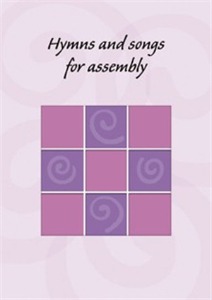 Hymns and Songs for Assembly vol 1: Words