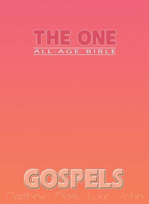 The One All Age Bible Gospels: Matthew, Mark, Luke, John