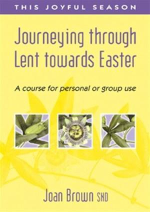Journeying Through Lent Towards Easter
