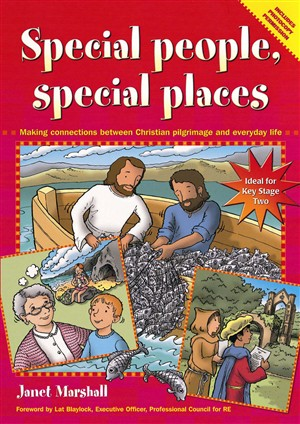 Special People, Special Places: Making Connections Between Christian Pilgrimage and Everyday Life