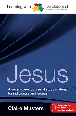 Learning With Foundations21: Jesus