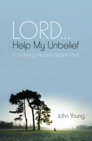 Lord Help My Unbelief