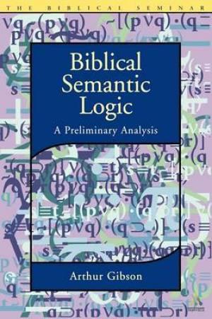Biblical Semantic Logic