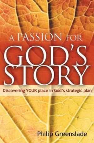 A Passion for God's Story: Discovering Your Place in God's Strategic Plan