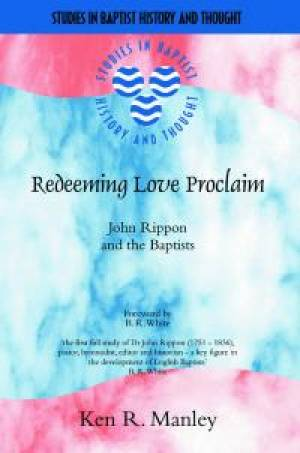 Redeeming Love Proclaim: John Rippon And The Baptists