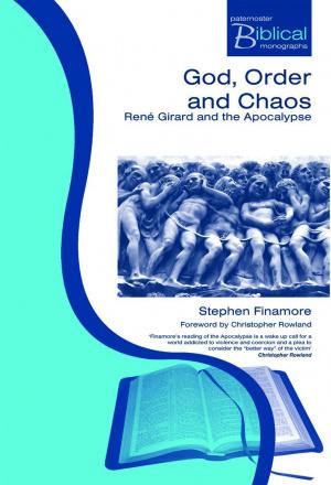 God Order and Chaos : René Girard and the Apocalypse