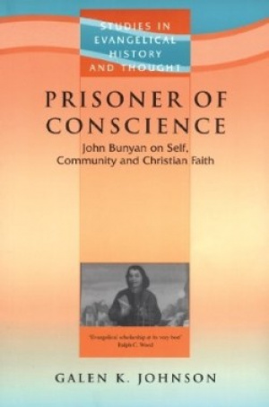 Prisoner of Conscience : John Bunyan on Self, Community and the Christian Faith