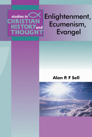 Enlightenment, Ecumenism, Evangel: Theological Themes and Thinkers 1550-2000