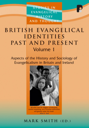 British Evangelical Identities Vol 1