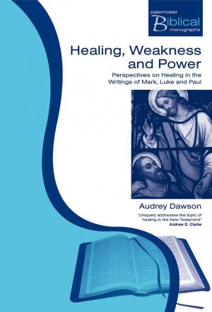 Healing Weakness And Power Pb