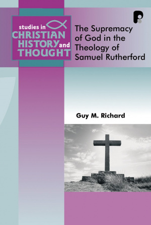 Theology Of Samuel Rutherford The Pb