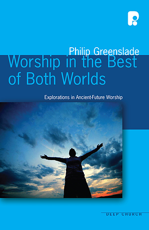 Worship in the Best of Both Worlds