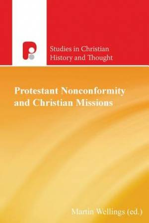 Protest Nonconformity and Christian Missions