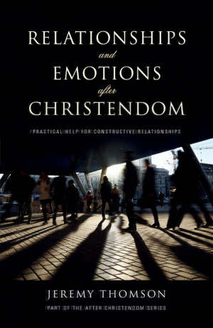 Relationships and Emotions After Christendom