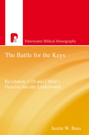 The Battle for the Keys: Revelation 1:18 and Christ's Descent Into the Underworld