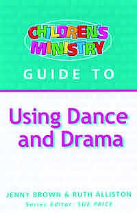 Children's Ministry Guide to Using Dance and Drama