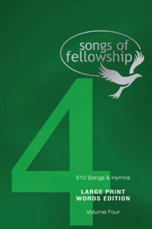 Songs Of Fellowship 4 Words Large Print