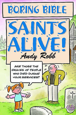 Boring Bible: Saints Alive