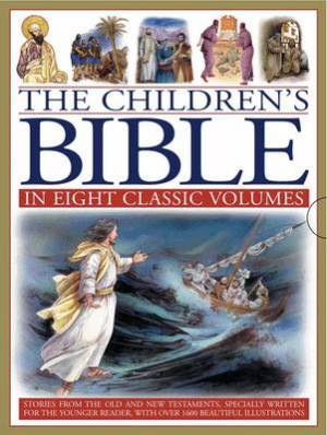 The Children's Bible: In Eight Classic Volumes