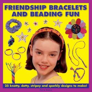Friendship Bracelets and Beading Fun