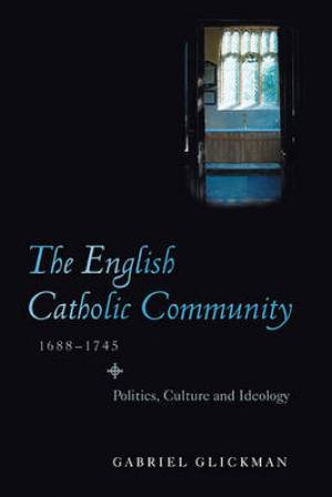 The English Catholic Community, 1688-1745