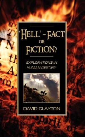 'Hell' - Fact or Fiction? Explorations in Human Destiny