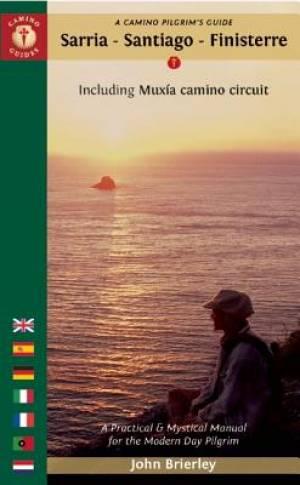 A Camino Pilgrim's Guide Sarria - Santiago - Finisterre